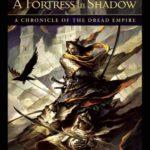 [PDF] [EPUB] A Fortress in Shadow (Dread Empire, #4-5) Download