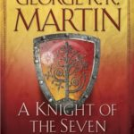 [PDF] [EPUB] A Knight of the Seven Kingdoms (The Tales of Dunk and Egg, #1-3) Download