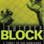 [PDF] [EPUB] A Ticket to the Boneyard (Matthew Scudder, #8) Download