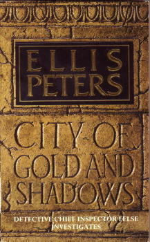 [PDF] [EPUB] City of Gold and Shadows (Felse, #12) Download by Ellis Peters