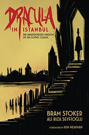[PDF] [EPUB] Dracula in Istanbul: The Unauthorized Version of the Gothic Classic Download by Bram Stoker