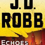 [PDF] [EPUB] Echoes in Death (In Death, #44) Download