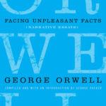 [PDF] [EPUB] Facing Unpleasant Facts: Narrative Essays Download