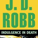 [PDF] [EPUB] Indulgence in Death (In Death, #31) Download