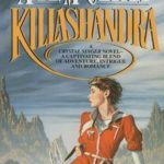 [PDF] [EPUB] Killashandra (Crystal Singer #2) Download