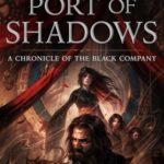 [PDF] [EPUB] Port of Shadows (The Chronicles of the Black Company, #1.5) Download