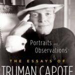 [PDF] [EPUB] Portraits and Observations: The Essays of Truman Capote Download
