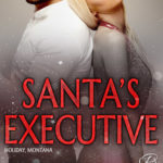 [PDF] [EPUB] Santa's Executive (Holiday, Montana, #2) Download