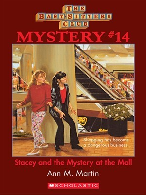 [PDF] [EPUB] Stacey and the Mystery at the Mall (Baby-Sitters Club Mystery, #14) Download by Ann M. Martin