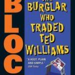 [PDF] [EPUB] The Burglar Who Traded Ted Williams (Bernie Rhodenbarr, #6) Download