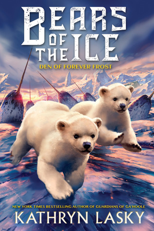 [PDF] [EPUB] The Den of Forever Frost (Bears of the Ice #2) Download by Kathryn Lasky