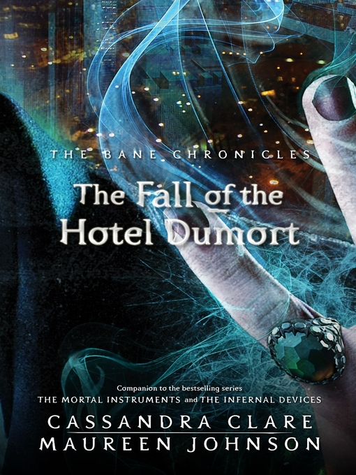 [PDF] [EPUB] The Fall of the Hotel Dumort (The Bane Chronicles, #7) Download by Cassandra Clare