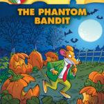 [PDF] [EPUB] The Phantom Bandit (Geronimo Stilton #70) Download