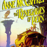 [PDF] [EPUB] The Renegades of Pern (Pern, #10) Download
