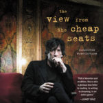 [PDF] [EPUB] The View from the Cheap Seats: Selected Nonfiction Download