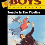[PDF] [EPUB] Trouble In The Pipeline (Hardy Boys Casefiles #26) Download