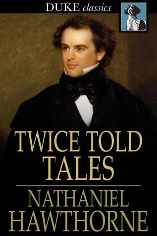 [PDF] [EPUB] Twice-Told Tales Download by Nathaniel Hawthorne