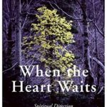 [PDF] [EPUB] When the Heart Waits: Spiritual Direction for Life's Sacred Questions Download