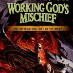 [PDF] [EPUB] Working God's Mischief Download