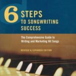 [PDF] [EPUB] 6 Steps to Songwriting Success: The Comprehensive Guide to Writing and Marketing Hit Songs Download