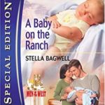 [PDF] [EPUB] A Baby on the Ranch (Men of the West, #4) Download
