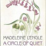 [PDF] [EPUB] A Circle of Quiet (Crosswicks Journals #1) Download