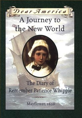 [PDF] [EPUB] A Journey to the New World: The Diary of Remember Patience Whipple, Mayflower, 1620 (Dear America) Download by Kathryn Lasky