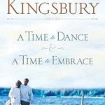 [PDF] [EPUB] A Time to Dance   A Time to Embrace (Timeless Love, #1-2) Download