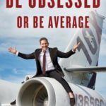 [PDF] [EPUB] Be Obsessed or Be Average Download