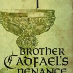[PDF] [EPUB] Brother Cadfael's Penance (Chronicles of Brother Cadfael, #20) Download