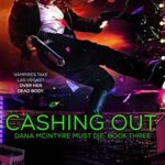 [PDF] [EPUB] Cashing Out (Dana McIntyre Must Die #3) Download
