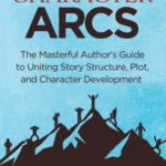 [PDF] [EPUB] Creating Character Arcs: The Masterful Author's Guide to Uniting Story Structure, Plot, and Character Development Download
