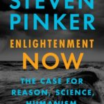 [PDF] [EPUB] Enlightenment Now: The Case for Reason, Science, Humanism, and Progress Download