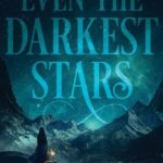 [PDF] [EPUB] Even the Darkest Stars (Even the Darkest Stars #1) Download