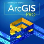 [PDF] [EPUB] Getting to Know Arcgis Pro: Second Edition Download