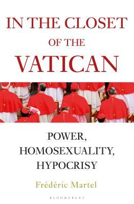 [PDF] [EPUB] In the Closet of the Vatican: Power, Homosexuality, Hypocrisy Download by Frédéric Martel