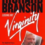[PDF] [EPUB] Losing My Virginity: How I've Survived, Had Fun, and Made a Fortune Doing Business My Way Download