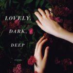 [PDF] [EPUB] Lovely, Dark, Deep Download