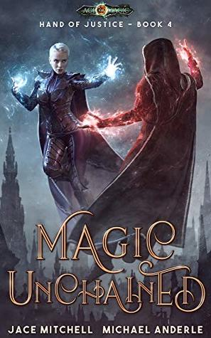 [PDF] [EPUB] Magic Unchained (Hand Of Justice Book 4) Download by Jace Mitchell