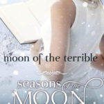 [PDF] [EPUB] Moon of the Terrible (Seasons of the Moon: Cain Chronicles, #3) Download