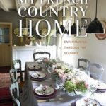 [PDF] [EPUB] My French Country Home: Entertaining Through the Seasons Download