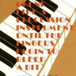 [PDF] [EPUB] Play the Piano Drunk Like a Percussion Instrument Until the Fingers Begin to Bleed a Bit Download