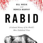 [PDF] [EPUB] Rabid: A Cultural History of the World's Most Diabolical Virus Download