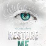 [PDF] [EPUB] Restore Me (Shatter Me, #4) Download