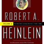[PDF] [EPUB] Robert A. Heinlein: In Dialogue with His Century: 1948-1988 The Man Who Learned Better Download