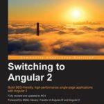 [PDF] [EPUB] Switching to Angular 2 Download