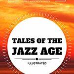 [PDF] [EPUB] Tales of the Jazz Age: By F. Scott Fitzgerald : Illustrated Download