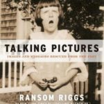 [PDF] [EPUB] Talking Pictures: Images and Messages Rescued from the Past Download