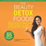 [PDF] [EPUB] The Beauty Detox Foods: Discover the Top 50 Superfoods That Will Transform Your Body and Reveal a More Beautiful You Download