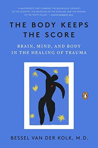 [PDF] [EPUB] The Body Keeps the Score: Brain, Mind, and Body in the Healing of Trauma Download by Bessel A. van der Kolk